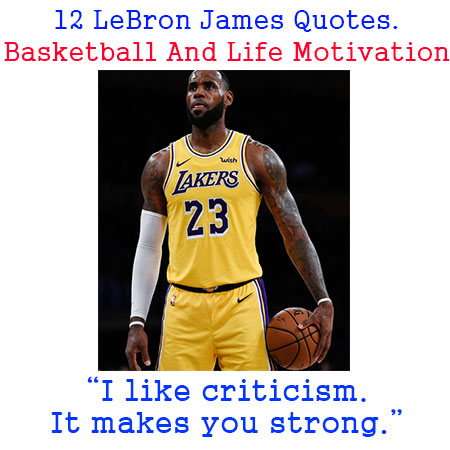 12 LeBron James Quotes. Basketball Motivational Thoughts