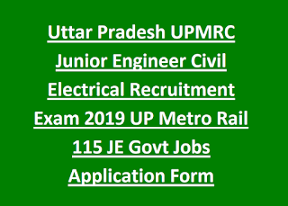 Uttar Pradesh UPMRC Junior Engineer Civil Electrical Recruitment Exam 2019 UP Metro Rail 115 JE Govt Jobs Application Form