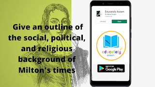 Give an outline of the social, political, and religious background of Milton's times