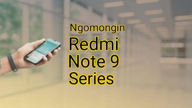 xiaomiintro ngomongin redmi note 9 series