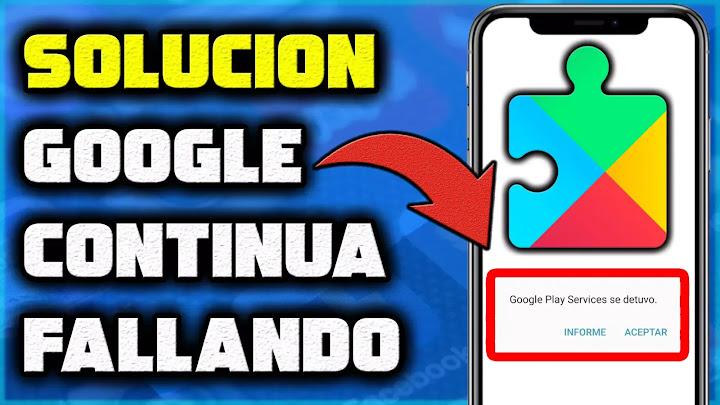 Solución error Servicios de Google Play se detuvo o continua fallando