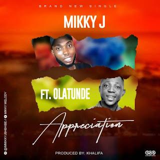 MIKKY J FT OLATUNDE -- APPRECIATION