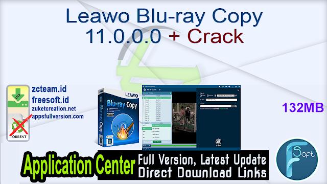 Leawo Blu-ray Copy 11.0.0.0 + Crack_ ZcTeam.id