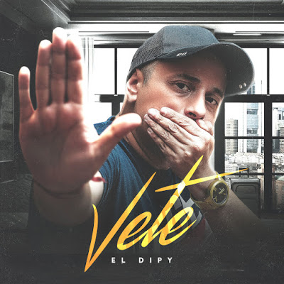 EL DIPY - VETE (2019)