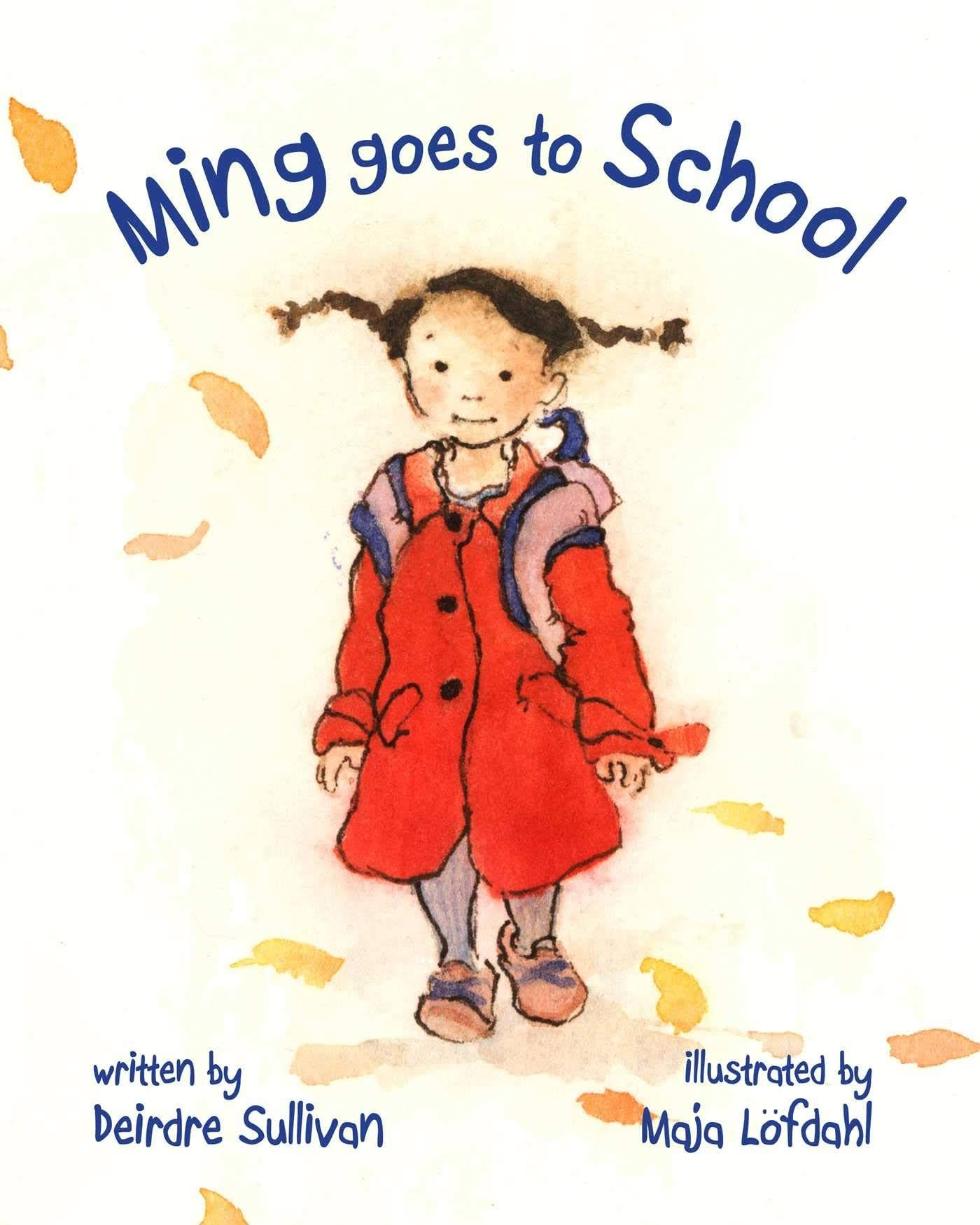 Ming Goes to School by Deirdre Sullivan and illustrated by Maja Löfdahl