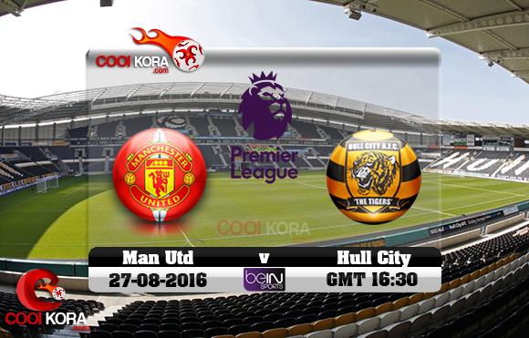 مشاهدة مباراة هال سيتي ومانشستر يونايتد اليوم 27-8-2016 في الدوري الإنجليزي