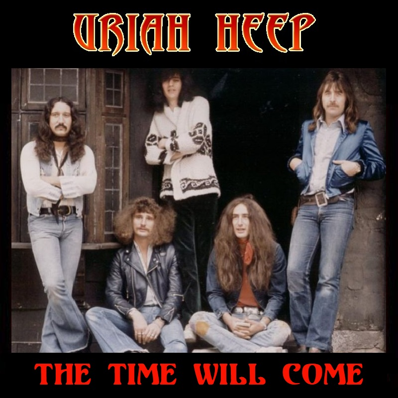Albums I Wish Existed: Uriah Heep - The Time Will Come (1976)