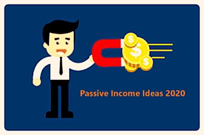 Top 13 Passive Income Ideas 2020