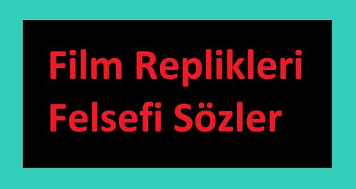Unutulmaz Film Replikleri - Felsefi Sözler