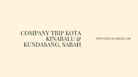 COMPANY TRIP KOTA KINABALU DAN KUNDASANG, SABAH   PART 1