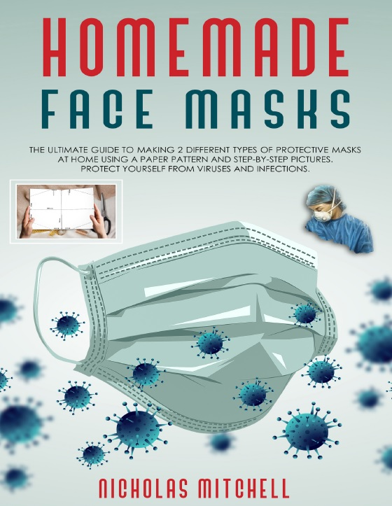 Homemade Face Masks: The Ultimate Guide to Making Masks