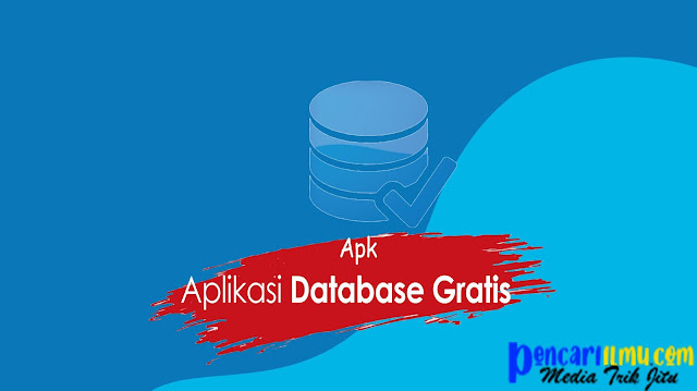 Aplikasi Database Terbaik Serta Gratis