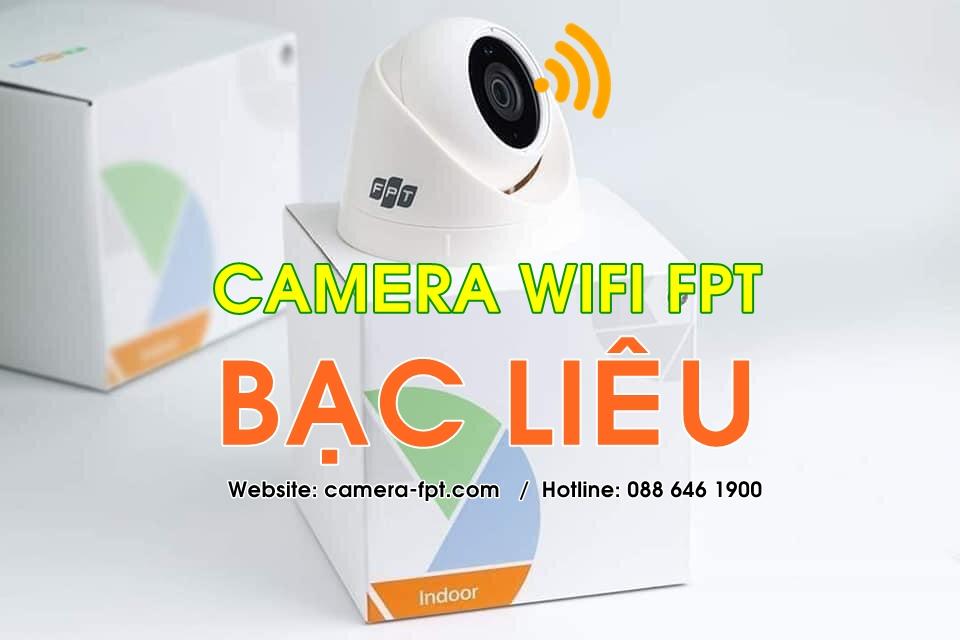 FPT Bạc Liêu - Khuyến mãi lắp đặt Camera Wifi chính hãng chỉ từ 44.000/tháng