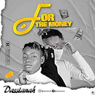 DASSIANAH - FOR THE MONEY