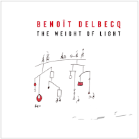 Benoit Delbcq: The Weight of Light
