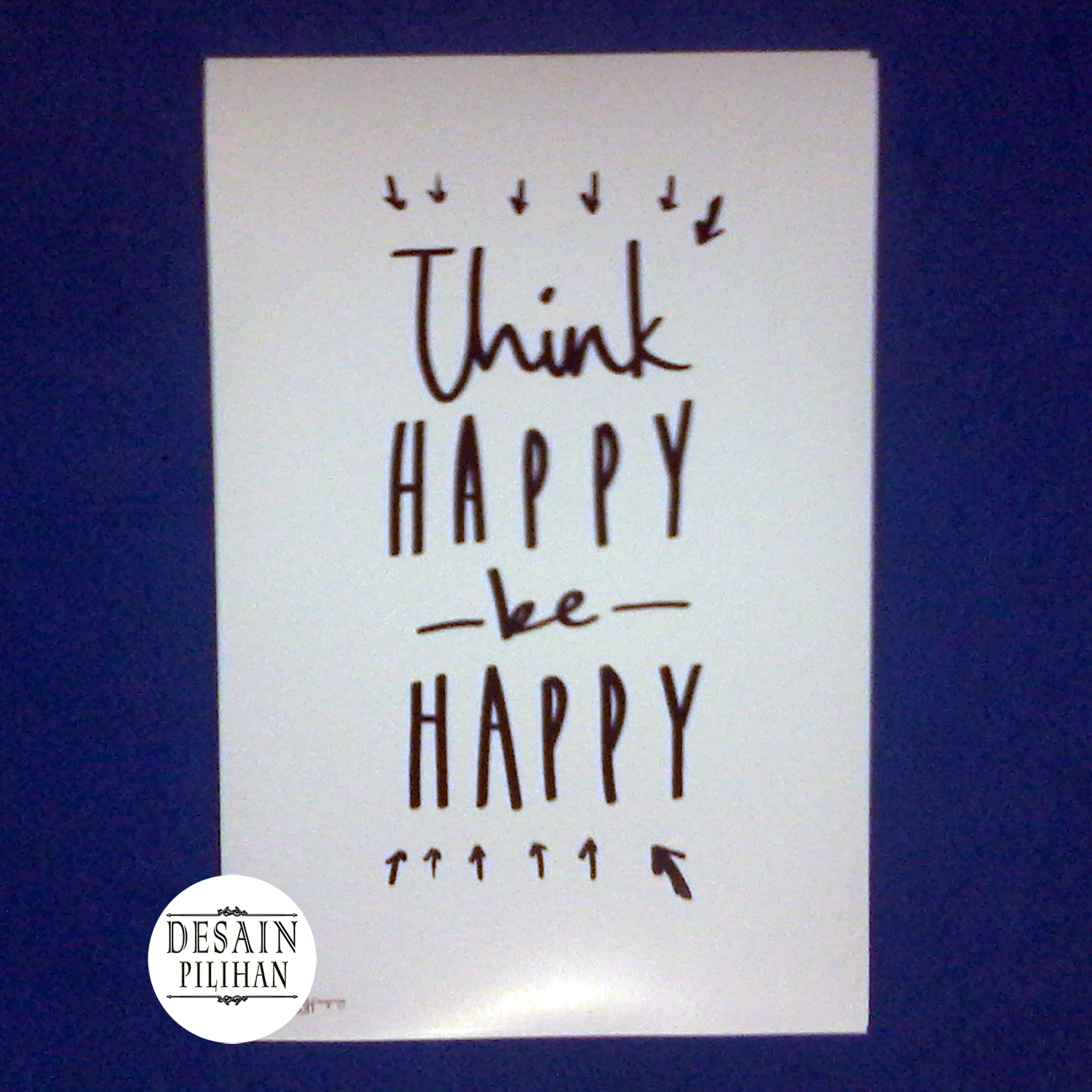 POSTER QUOTE THINK HAPPY BE HAPPY