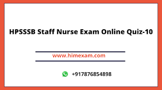 HPSSSB Staff Nurse Exam Online Quiz-10