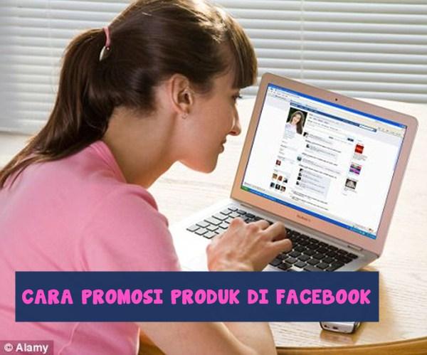 Cara Jualan dan Promosi di Facebook