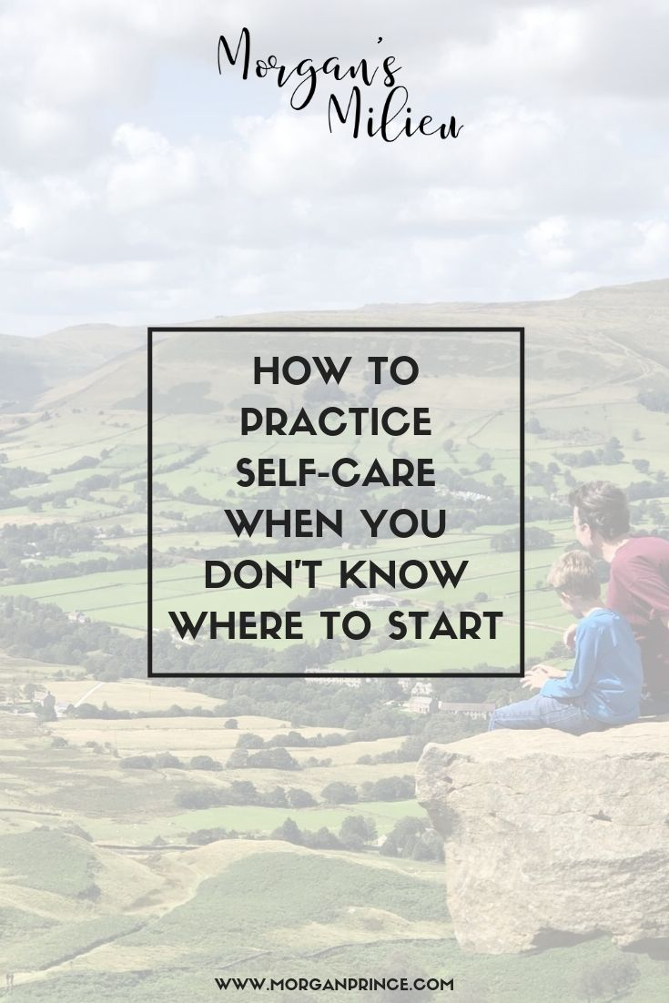 How To Practice Self-Care When You Don't Know Where To Start | First steps, what to do, and how to get started making yourself happy!