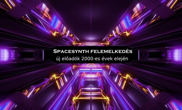 Spacesynth felemelkedés, új előadók 2000-es évek elején