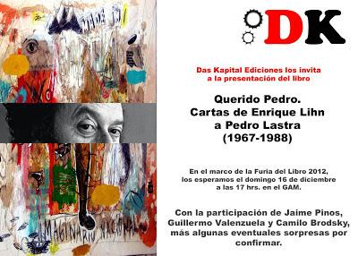 Lanzamiento del libro Querido Pedro: Cartas de Enrique Lihn a Pedro Lastra (1967-1988) [Das Kapital Ediciones]