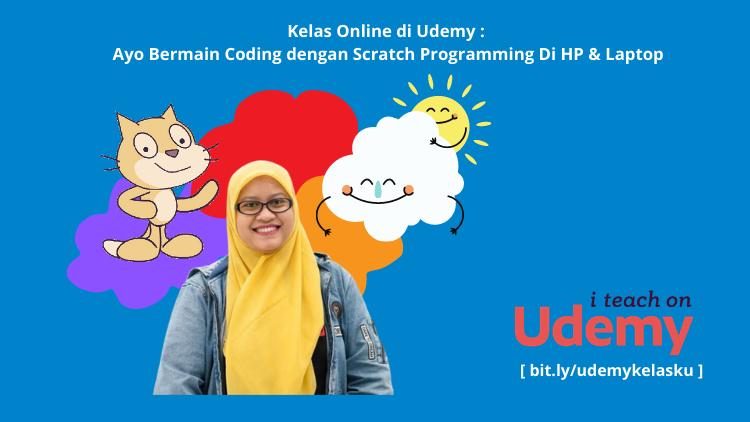 Kelas Online di Udemy : Belajar Coding dengan Scratch Programming Untuk Anak dan Guru