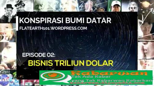 Di serial ke-2 mengenai Propaganda Bumi Datar, Kabarwan menghadirkan presentasi yang berjudul Bisnis Triliun Dolar