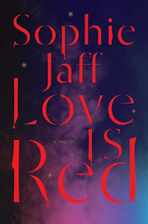 Interview with Sophie Jaff, author of Love is Red - July 10, 2015