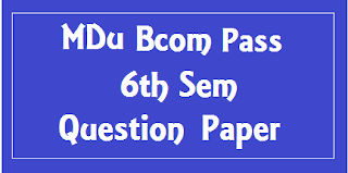 BCom Pass 6th Sem Previous Question Papers 2018 Mdu