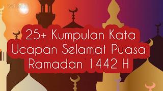 Kata Ucapan Selamat Puasa Ramadan 1442 H