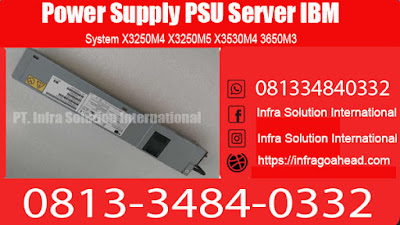 Power Supply PSU Server IBM System X3250M4 X3250M5 X3530M4 3650M3 Murah
