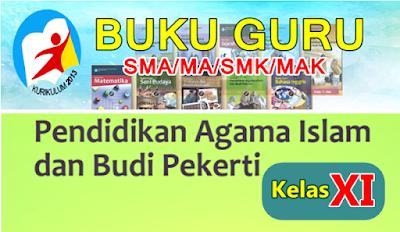 BUKU GURU SMA/MA - SMK/MAK  KELAS XI MAPEL AGAMA ISLAM KK-13 - REVISI