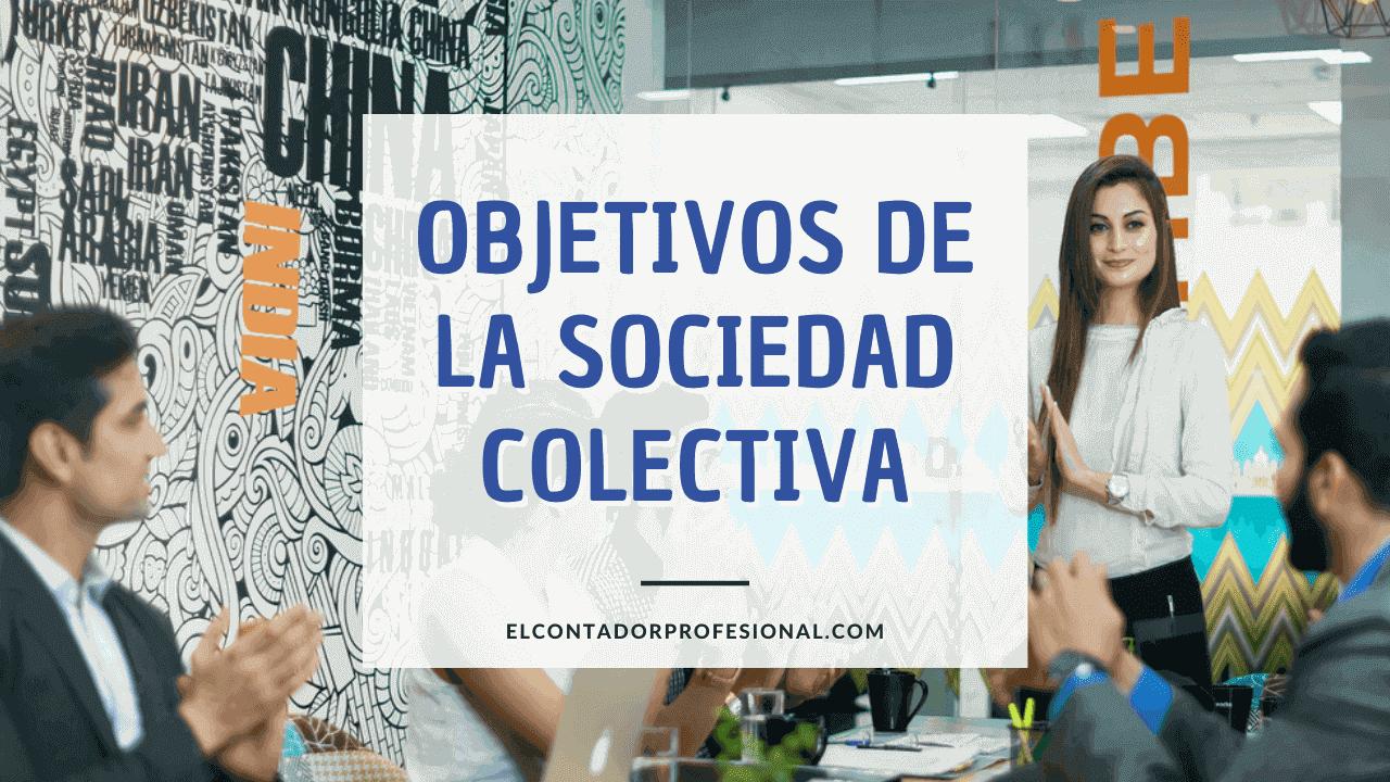 objetivos de la sociedad colectiva