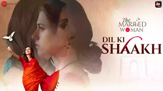 Checkout amrita bagchi new song Dil Ki shaakh & its lyrics for the Married woman