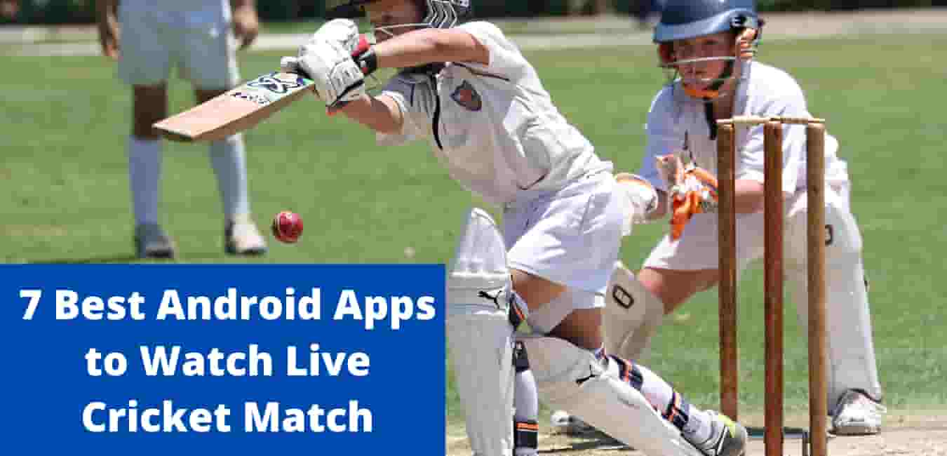 7 Best Android Apps to Watch Live Cricket Matches on Mobile