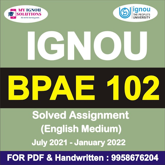 BPAE 102 Solved Assignment 2021-22