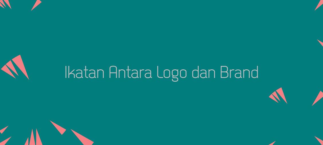 Ikatan Antara Logo dan Brand - Jasa Desain Logo