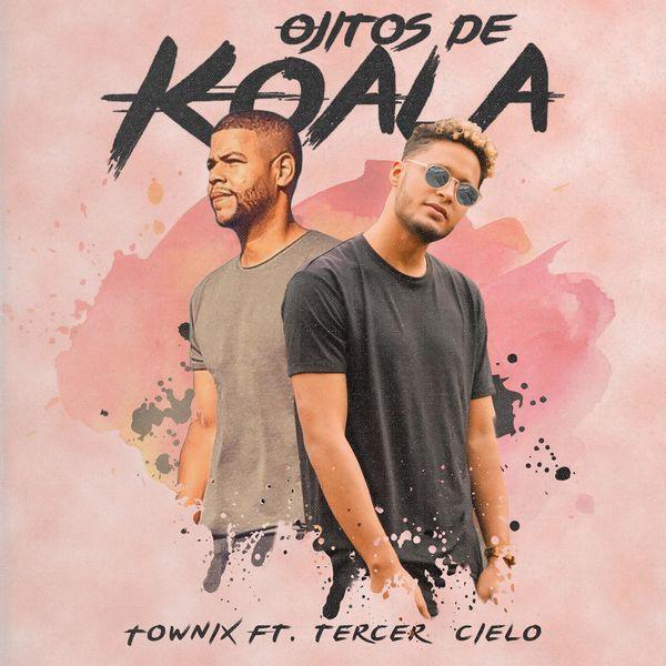 Townix – Ojitos de Koala (Feat.Tercer Cielo) (Single) 2021