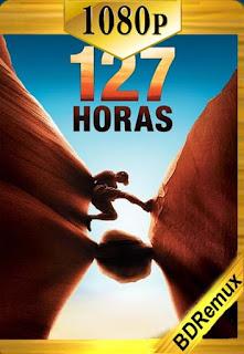 127 Horas (2010)[BDRemux1080p] [Latino-Inglés] [Google Drive] chapelHD