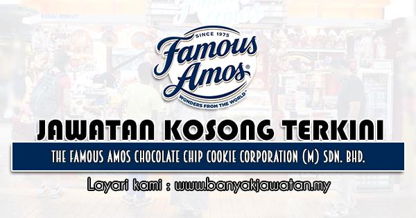 Jawatan Kosong 2021 di The Famous Amos Chocolate Chip Cookie Corporation (M) Sdn. Bhd.