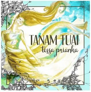 Lirik Lagu Tessa Prianka - Tanam Tuai