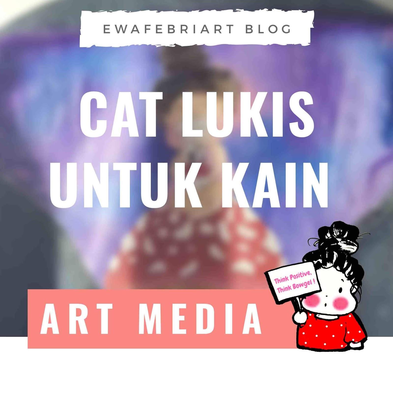 Cat Lukis Untuk Kain Ewafebriart
