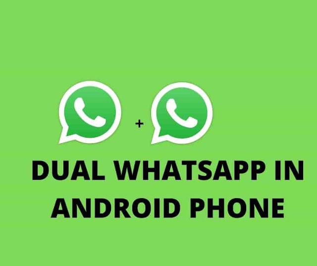 Dual whatsapp|How to Use Two Whatsapp in Android Phone