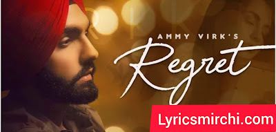 Regret Song Lyrics | Ammy Virk | Latest Punjabi Song 2020