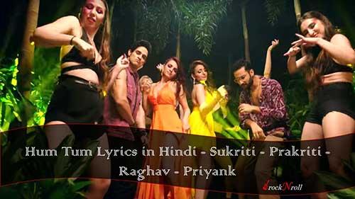 Hum-Tum-Lyrics-in-Hindi-Sukriti-Prakriti-Raghav-Priyank