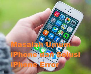 Masalah Umum iPhone dan Solusi iPhone Error