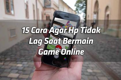15 Cara Agar Hp Tidak Lag Saat Bermain Game Online