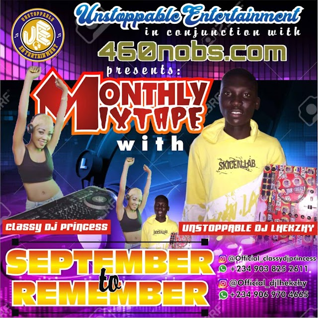MIXTAPE; SEPTEMBER TO REMEMBER HOSTED BY DJ LHEKZHY X CLASSY DJ PRINCESS