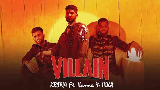 Villain Lyrics - KR$NA Ft. Karma & IKKA