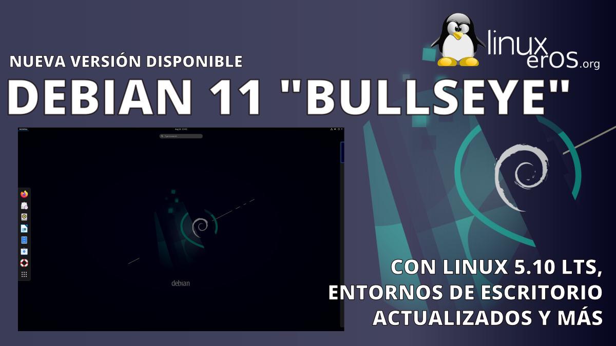 """Debian 11 """"Bullseye"""" lanzado oficialmente, esto es lo nuevo"""